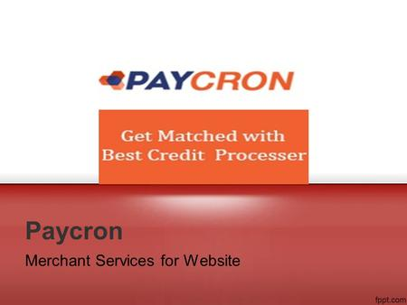 Merchant Services for Website Paycron. About Paycon Paycron is purposive in meeting immediate solutions in crafting merchant account services and credit.
