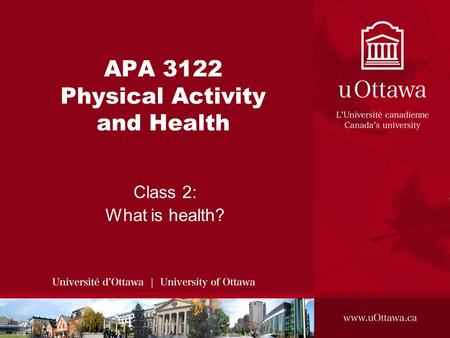 APA 3122 Physical Activity and Health Class 2: What is health?