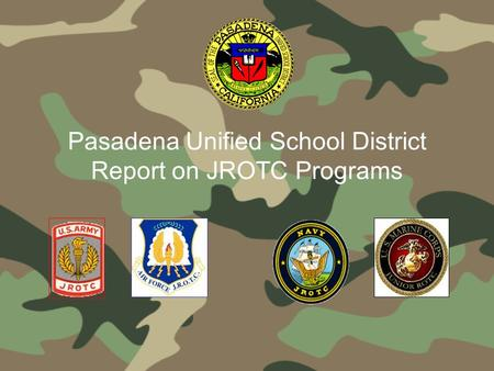 Pasadena Unified School District Report on JROTC Programs.