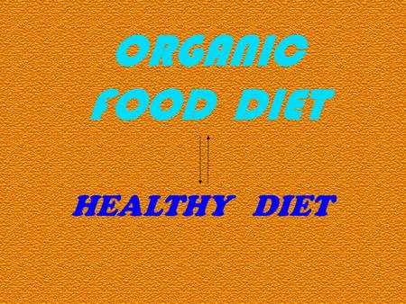 ORGANIC FOOD DIET HEALTHY DIET. PRESERVATIVES AND FOOD COLOURINGS GMO S NO.