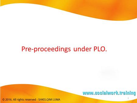 Pre-proceedings under PLO. 1. Resources Pre-proceedings Letter List of Local Lawyers Parents Leaflet Parents Pack Agenda for Pre-proceedings Meetings.