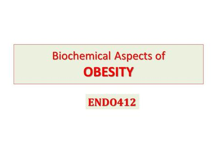 Biochemical Aspects of OBESITY