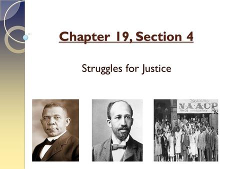 Chapter 19, Section 4 Struggles for Justice. African Americans After Reconstruction, African Americans in the South lost many rights. They also faced.