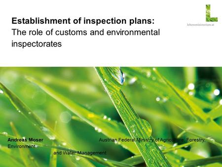 Abfallbewertung Bundesabfallwirtschaftsplan Andreas Moser t Tel: 01 51522 3521 Establishment of inspection plans: The role of.