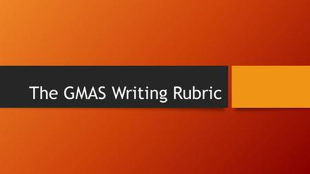 The GMAS Writing Rubric. Types of Questions Constructed Response (short answer) Extended Constructed Response (slightly longer answer) Extended Response.