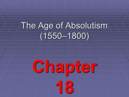 The Age of Absolutism (1550–1800) Chapter 18. Extending Spanish Power How Did Spanish Power Increase Under Charles V and Philip II? Charles V In 1519,