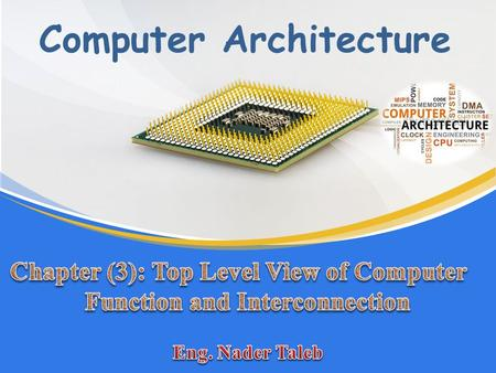 Computer Architecture. Top level of Computer A top level of computer consists of CPU, memory, an I/O components, with one or more modules of each type.