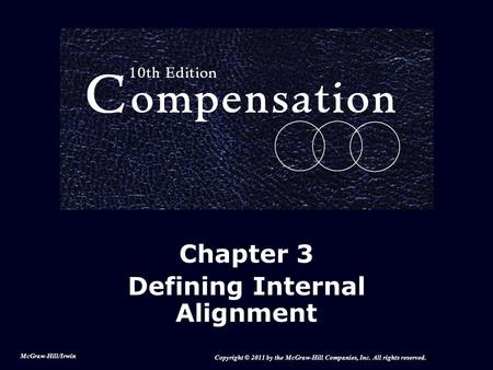 Chapter 3 Defining Internal Alignment McGraw-Hill/Irwin Copyright © 2011 by the McGraw-Hill Companies, Inc. All rights reserved.