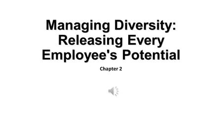 Managing Diversity: Releasing Every Employee's Potential