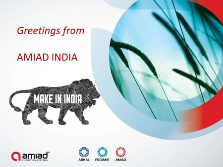 Greetings from AMIAD INDIA. This is the best time ever to be in India & it's even better to 'Make In India'. Hon'ble PM of INDIA February 13, 2016 (Make.