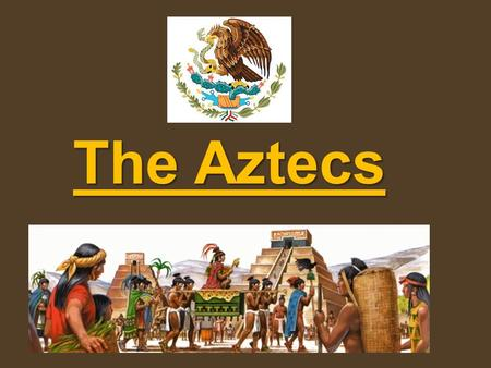 The Aztecs. Major Pre-Columbian Civilizations What established the start of The Aztec Empire? Search for new land Place where they can follow their beliefs.