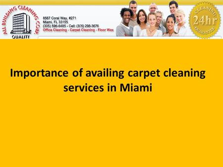 Importance of availing carpet cleaning services in Miami.