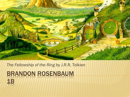 The Fellowship of the Ring by J.R.R. Tolkien.  Frodo becomes a hero—changing from a self-reserved Hobbit to a larger than life legend who will save Middle.
