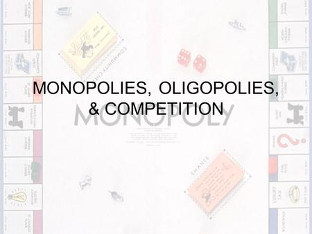 MONOPOLIES, OLIGOPOLIES, & COMPETITION PRIVATE GOODS Private goods – can only be consumed by one person Private goods are subject to the exclusion principle.