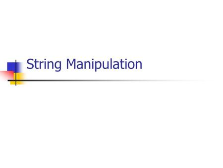 String Manipulation. LENGTH(s) Returns the length(no. of char., including spaces) of string s E.g. S:='Computer Studies'; Writeln(Length(s)); Output :