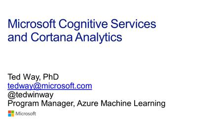 Microsoft Cognitive Services and Cortana Analytics.
