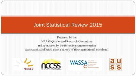 Prepared by the NAASS Quality and Research Committee and sponsored by the following summer session associations and based upon a survey of their institutional.