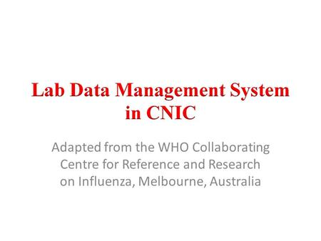 Adapted from the WHO Collaborating Centre for Reference and Research on Influenza, Melbourne, Australia.