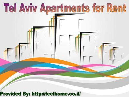 At present, availing an apartment in Tel Aviv is not a daunting task. Moreover, long gone are those days, when you have to invest a hefty amount of money,