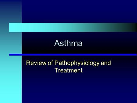 Asthma Review of Pathophysiology and Treatment. n definition of asthma –Asthma is a chronic inflammatory disorder of the airways in which many cells &