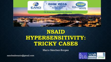 NSAID HYPERSENSITIVITY: TRICKY CASES Mario Sánchez-Borges