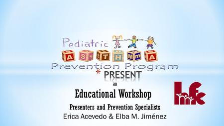 Presenters and Prevention Specialists Erica Acevedo & Elba M. Jiménez an Educational Workshop.