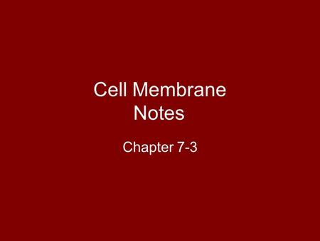 Cell Membrane Notes Chapter 7-3. I. Cell Membrane – CM (plasma membrane) A. Its job is to control what enters or exits the cell in order to maintain homeostasis.