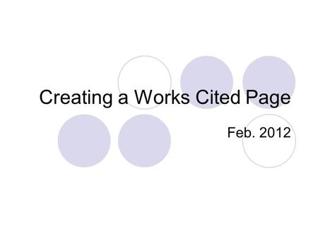 Creating a Works Cited Page Feb. 2012. What is a works cited page? When you conduct research, you need to tell people about the books and other sources.