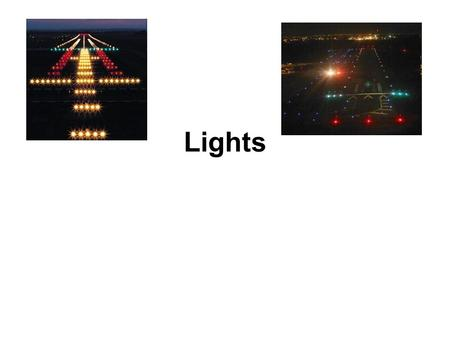 Lights. General A non-aeronautical ground light which, by reason of its intensity, configuration or colour, might prevent, or cause confusion in, the.