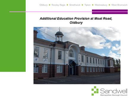 Additional Education Provision at Moat Road, Oldbury.