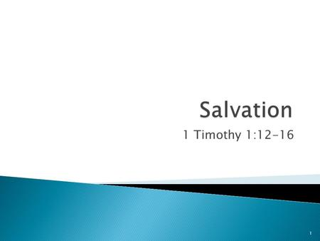 1 Timothy 1:12-16 1.  Redemption  Reconciliation  Justification  Sanctification  Salvation  What?  Who?  For Whom?  Where?  When?