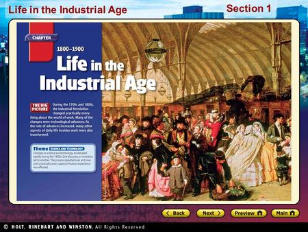 Section 1 Life in the Industrial Age. Section 1 Life in the Industrial Age Preview Starting Points Map: Urban Growth in the Industrial Age Main Idea /
