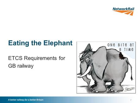 // Eating the Elephant ETCS Requirements for GB railway.