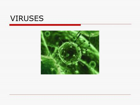 VIRUSES. The Genetics of Viruses  (L) poison  First identified by Stanley in 1935- Tobacco Mosaic Virus  A genome w/in a protective coat.