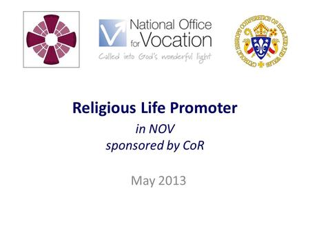 Religious Life Promoter in NOV sponsored by CoR May 2013.