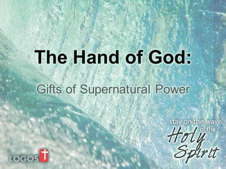 Gifts of Supernatural Power: Gift of Faith Gifts of Healings Working of Miracles.