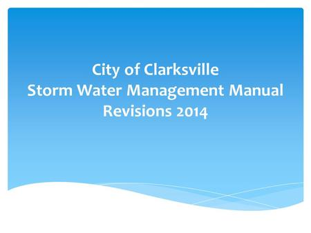 City of Clarksville Storm Water Management Manual Revisions 2014.