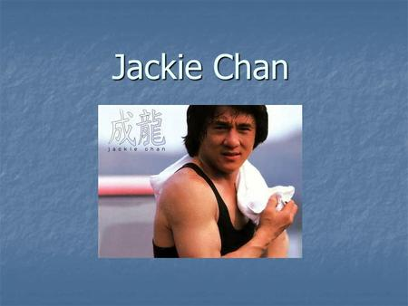 Jackie Chan. About Birthplace: Hong Kong Birthplace: Hong Kong Birthday: April 7, 1954 Birthday: April 7, 1954 Chinese name: Chan Kong-Sang Chinese name: