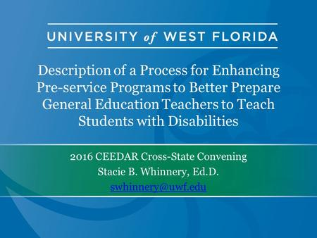 Description of a Process for Enhancing Pre-service Programs to Better Prepare General Education Teachers to Teach Students with Disabilities 2016 CEEDAR.