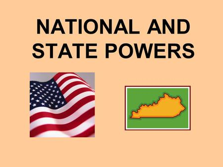 NATIONAL AND STATE POWERS. NATIONAL POWERS 10 th Amendment- Establishes National powers The powers not delegated to the United States by the Constitution,