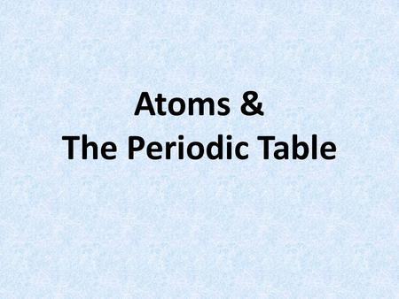 Atoms & The Periodic Table. ATOMIC STRUCTURE Atoms are made up of 3 subatomic particles: positive neutral negative In nucleus Outside nucleus.