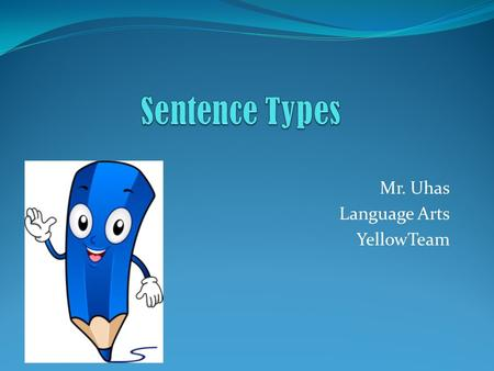 Mr. Uhas Language Arts YellowTeam. What is a phrase? A group of words that does not contain a subject and verb/predicate. Example: at three in the morning.