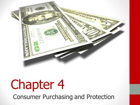 Chapter 4 Consumer Purchasing and Protection Consumer Purchasing Section 4.1.