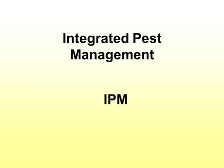 "Integrated Pest Management IPM. Define ""Pest"" Definition of ""Pest"" (1) any organism that interferes with the activities and desires of humans or (2)"