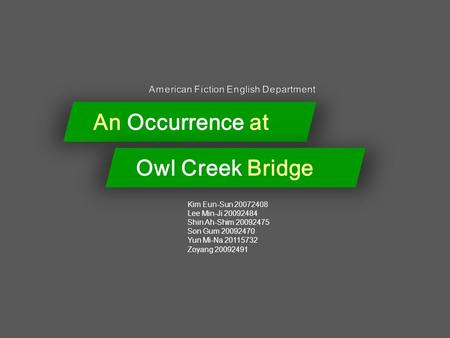 """bridge creek essay occurrence owl Ambrose bierce is said to be one of the greatest writers of his time, and this is shown through his short story, """"an occurrence at owl creek."""