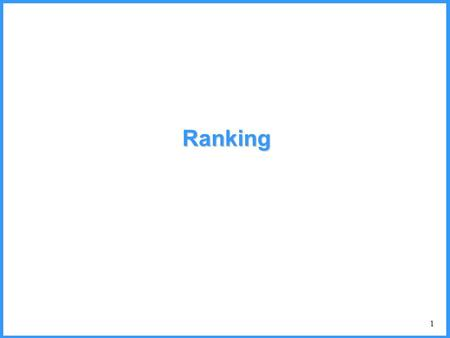 1 Ranking. 2 Boolean vs. Non-boolean Queries Until now, we assumed that satisfaction is a Boolean function of a query –it is easy to determine if a document.