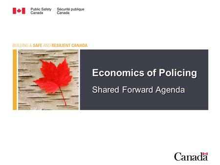 Economics of Policing Shared Forward Agenda Economics of Policing Shared Forward Agenda.