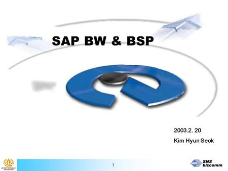 1 SAP BW & BSP 2003.2. 20 Kim Hyun Seok. 2 SAP BW Overview I Phase I : Preparation II Phase III : Reporting III IV Phase II : Modeling.