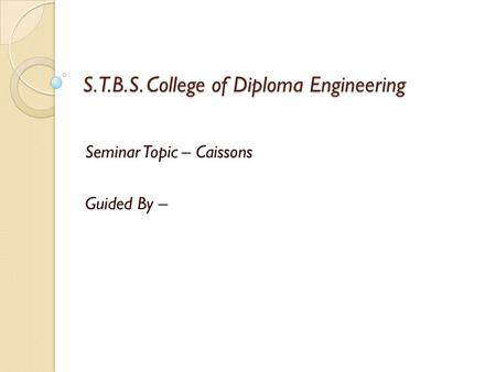 S.T.B.S. College of Diploma Engineering
