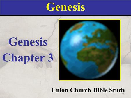 Genesis Union Church Bible Study Genesis Chapter 3.